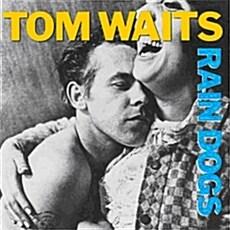 Tom Waits - Rain Dogs [ISLAND 50주년 캠페인]