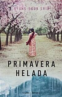 Primavera helada / Ill Be Right There (Paperback, Translation)