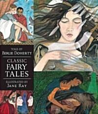 Classic Fairy Tales: Candlewick Illustrated Classic (Paperback)
