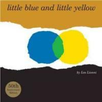 Little Blue and Little Yellow (Hardcover, -50th Anniversa)