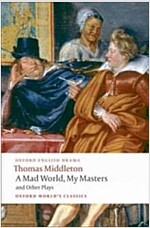 A Mad World, My Masters and Other Plays (Paperback)