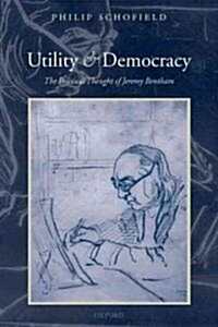 Utility and Democracy : The Political Thought of Jeremy Bentham (Paperback)