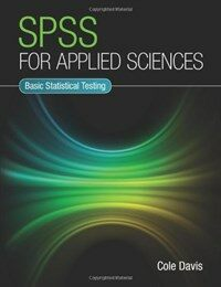 SPSS for applied sciences : basic statistical testing