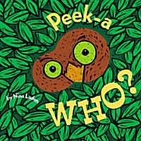 Peek-A Who? (Board Books)