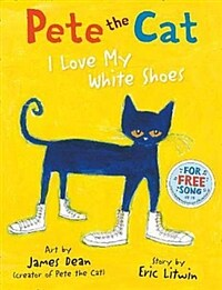 Pete the Cat I Love My White Shoes (Paperback)