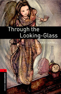 Oxford Bookworms Library: Level 3:: Through the Looking-Glass (Paperback)