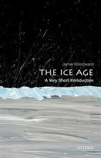 The Ice Age: A Very Short Introduction (Paperback)