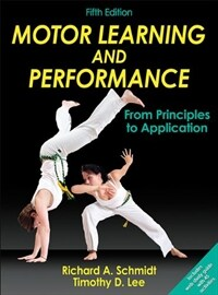 Motor learning and performance : from principles to application 5th ed