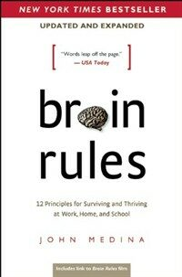 Brain Rules (Updated and Expanded): 12 Principles for Surviving and Thriving at Work, Home, and School (Paperback)
