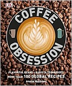 Coffee Obsession: More Than 100 Tools and Techniques with Inspirational Projects to Make (Hardcover)