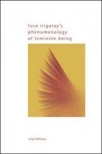 Luce Irigaray's phenomenology of feminine being