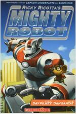 마이티로봇 #01 : Ricky Ricotta's Mighty Robot (Paperback)