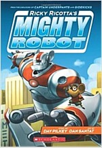 Ricky Ricotta's Mighty Robot (Ricky Ricotta's Mighty Robot #1) (Paperback)
