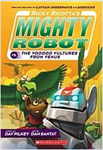 Ricky Ricotta's Mighty Robot vs. the Video Vultures from Venus (Ricky Ricotta's Mighty Robot #3), Volume 3 (Paperback)