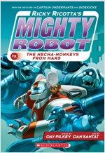 마이티로봇 #04 : Ricky Ricotta's Mighty Robot vs. the Mecha-Monkeys from Mars (Paperback)