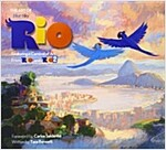 The Art of Rio : Featuring a Carnival of Art from Rio and Rio 2 (Hardcover)