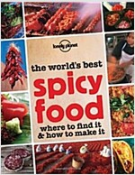 Lonely Planet the World's Best Spicy Food: Where to Find It & How to Make It (Paperback)