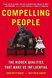 Compelling People: The Hidden Qualities That Make Us Influential (Paperback)