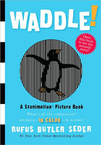Waddle!: A Scanimation Picture Book (Hardcover)