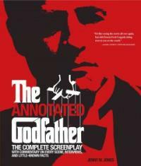 Annotated Godfather: The Complete Screenplay with Commentary on Every Scene, Interviews, and Little-Known Facts (Paperback)