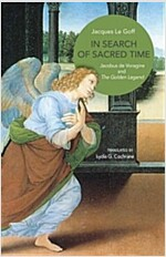 In Search of Sacred Time: Jacobus de Voragine and the Golden Legend (Hardcover)