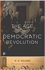 The Age of the Democratic Revolution: A Political History of Europe and America, 1760-1800 - Updated Edition (Paperback)