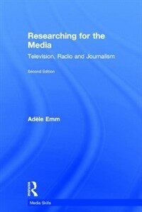 Researching for the media : television, radio and journalism 2nd ed