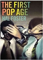 The First Pop Age: Painting and Subjectivity in the Art of Hamilton, Lichtenstein, Warhol, Richter, and Ruscha (Paperback, New in Paper)