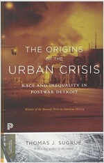 The Origins of the Urban Crisis: Race and Inequality in Postwar Detroit - Updated Edition (Paperback)