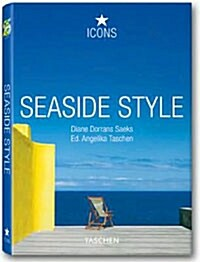 Seaside Style: Living on the Beach: Interiors, Details (Hardcover)