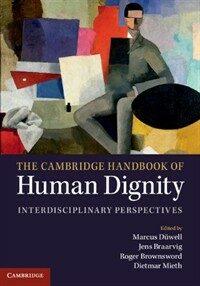 The Cambridge handbook of human dignity : interdisciplinary perspectives