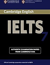 Cambridge IELTS 7 Students Book with Answers : Examination Papers from University of Cambridge ESOL Examinations (Paperback)