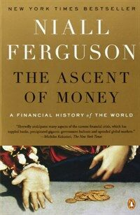The Ascent of Money: A Financial History of the World: 10th Anniversary Edition (Paperback)