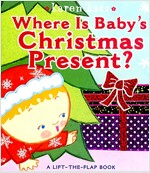 Where Is Baby's Christmas Present?: A Lift-The-Flap Book (Board Books)