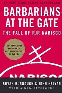 Barbarians at the Gate: The Fall of RJR Nabisco (Paperback)
