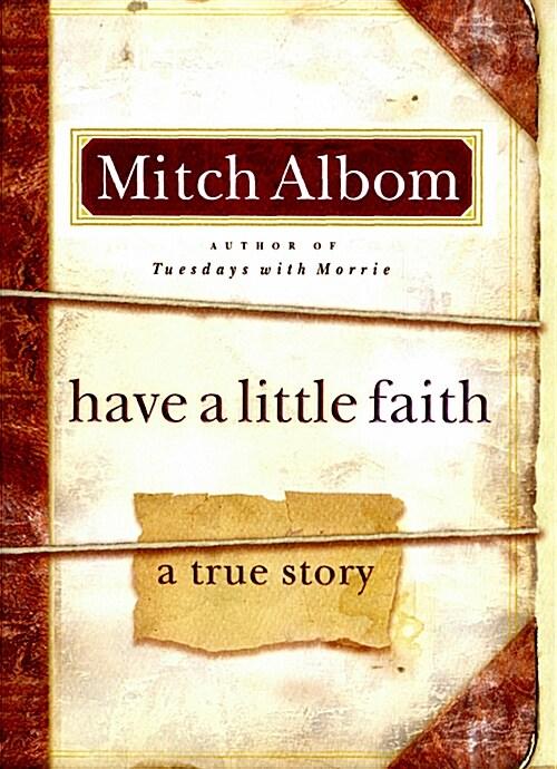 [중고] Have a Little Faith: A True Story (Hardcover, Deckle Edge)