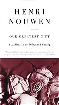 Our Greatest Gift: A Meditation on Dying and Caring (Paperback)