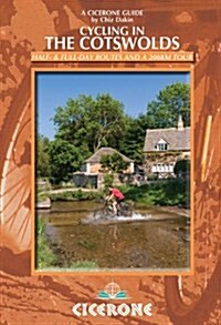Cycling in the Cotswolds : 21 half and full-day cycle routes, and a 4-day 200km Tour of the Cotswolds (Paperback)