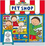 Happy Street: Pet Shop (Board Book)