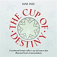 The Cup of Destiny [with Cup/Saucer] [With Cup/Saucer] (Hardcover)