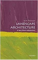 Landscape Architecture: A Very Short Introduction (Paperback)