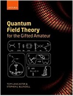 Quantum Field Theory for the Gifted Amateur (Paperback)