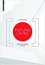 Future Living: Collective Housing in Japan (Paperback)