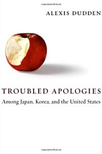 Troubled Apologies Among Japan, Korea, and the United States (Paperback)