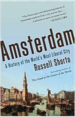 Amsterdam: A History of the World\'s Most Liberal City
