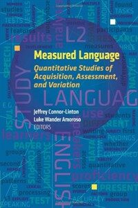 Measured language : quantitative approaches to acquisition, assessment, and variation