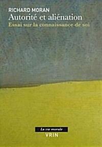 Autorite Et Alienation: Essai Sur La Connaissance de Soi (Paperback)