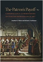The Patron's Payoff: Conspicuous Commissions in Italian Renaissance Art (Paperback)