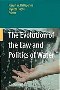 The Evolution of the Law and Politics of Water (Hardcover)