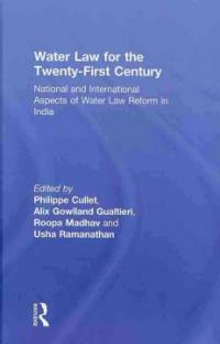Water law for the twenty-first century : national and international aspects of water law reform in India